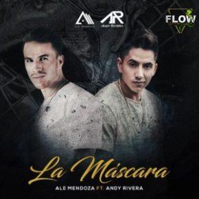 Ale Mendoza Ft. Andy Rivera - La Máscara MP3