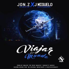 Jon Z Ft. J Miguelo - Viajar El Mundo MP3
