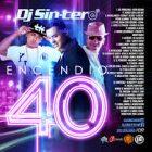 DJ Sincero - Encendio 40 (2016) Album