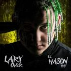 Lary Over - El Wason BB 2018 Album MP3